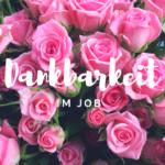 Dankbarkeit im Job – Zufriedenheit im Job