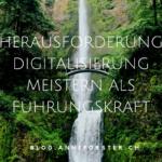 Herausforderung Digitalisierung –  Wie erfahrene und zukünftige Führungskräfte sie meistern