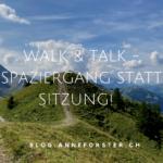 Walk und Talk - Spaziergang statt Sitzung